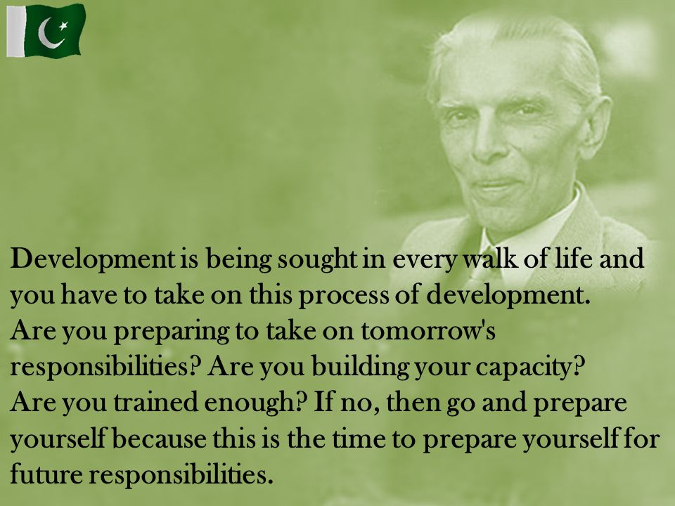 Development is being sought in every walk of life and you have to take on this process of development.