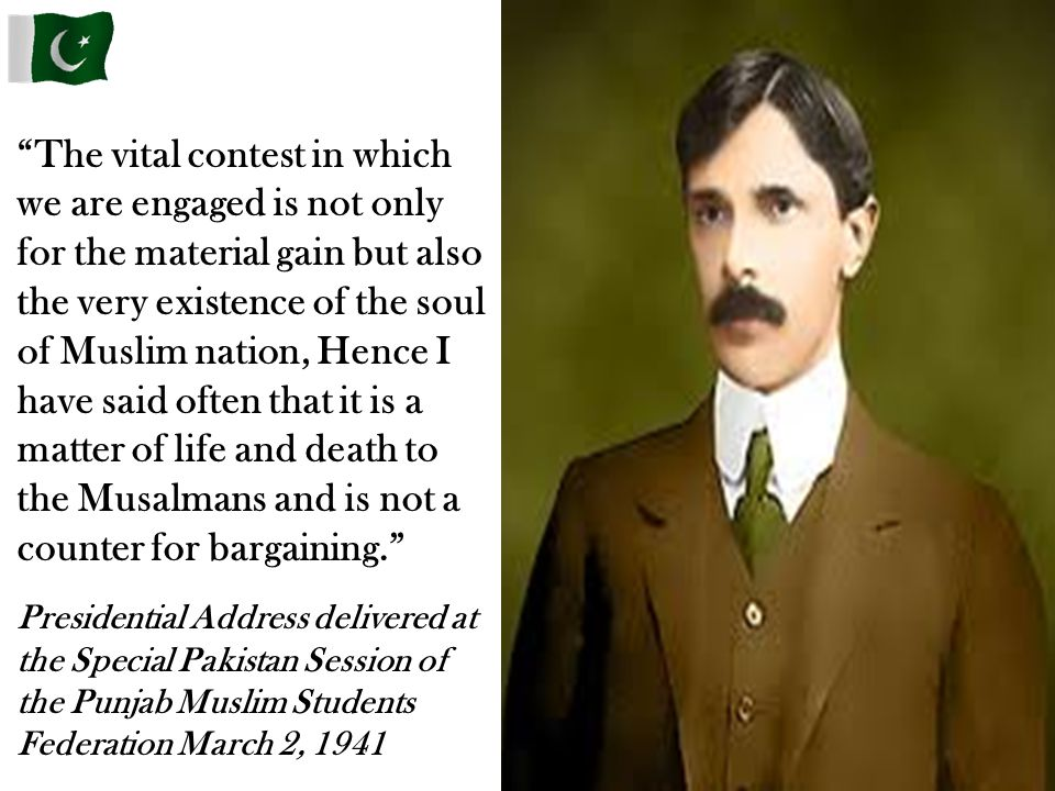 The vital contest in which we are engaged is not only for the material gain but also the very existence of the soul of Muslim nation, Hence I have said often that it is a matter of life and death to the Musalmans and is not a counter for bargaining.