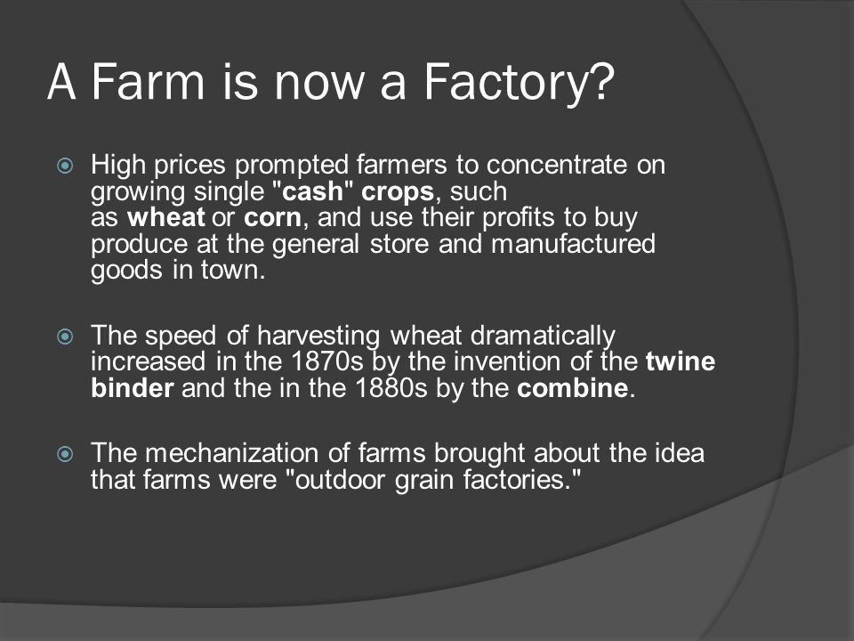 A Farm is now a Factory