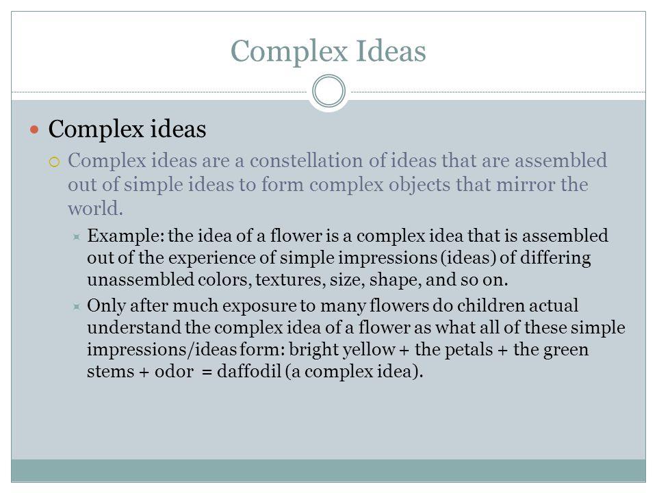 Complex Ideas Complex ideas