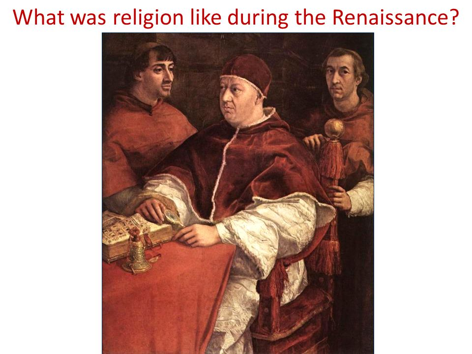 What was religion like during the Renaissance