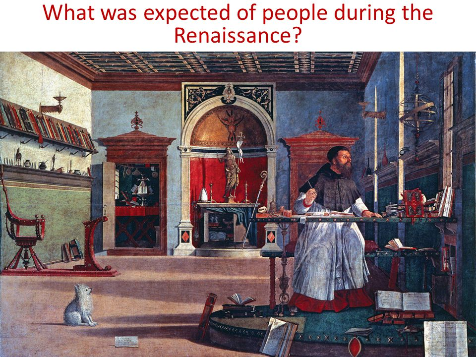 What was expected of people during the Renaissance