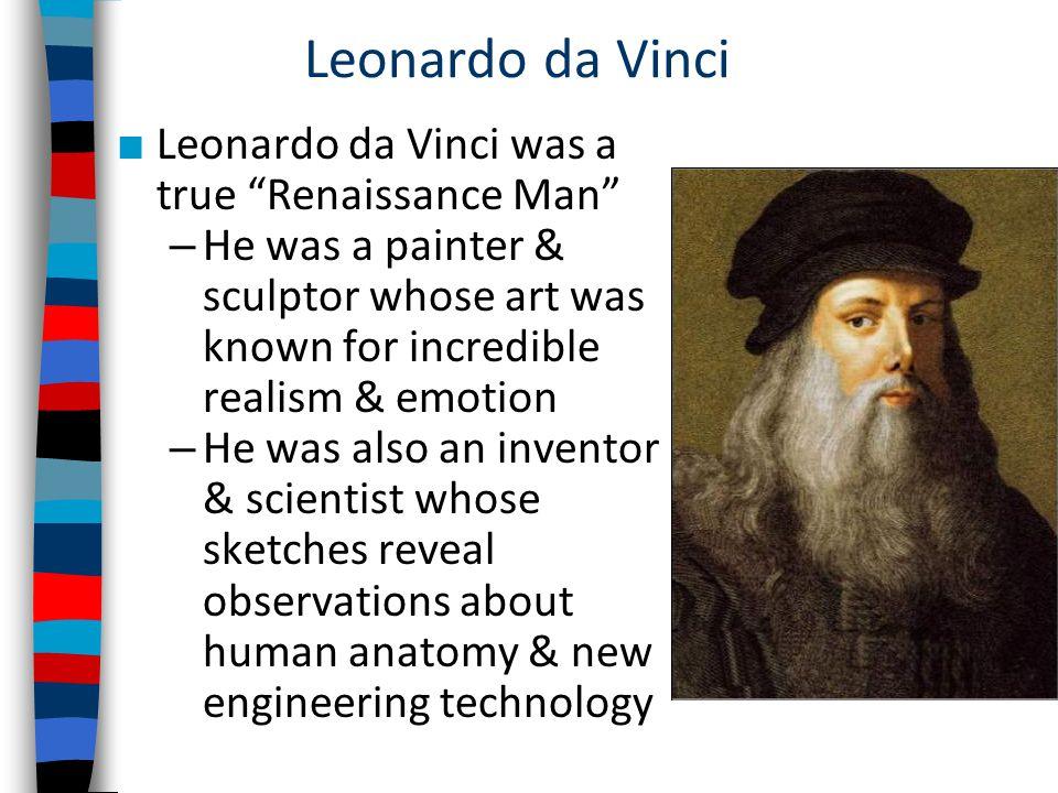 leonardo da vinci the renaissance man essay Why is leonardo da vinci considered a renaissance man essay sample pages: 4 word count: 846 rewriting possibility: 99% (excellent) category: florence renaissance.