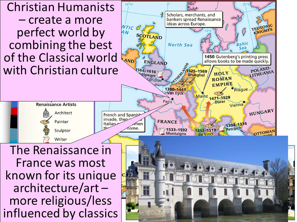 Christian Humanists – create a more perfect world by combining the best of the Classical world with Christian culture