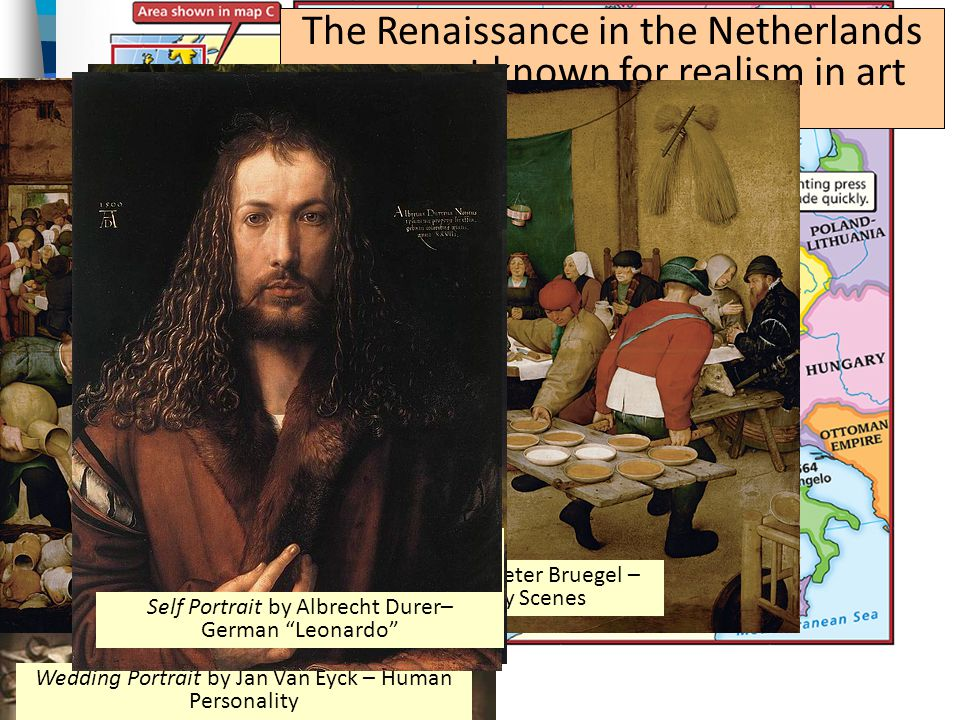The Renaissance in the Netherlands was most known for realism in art using oil paints