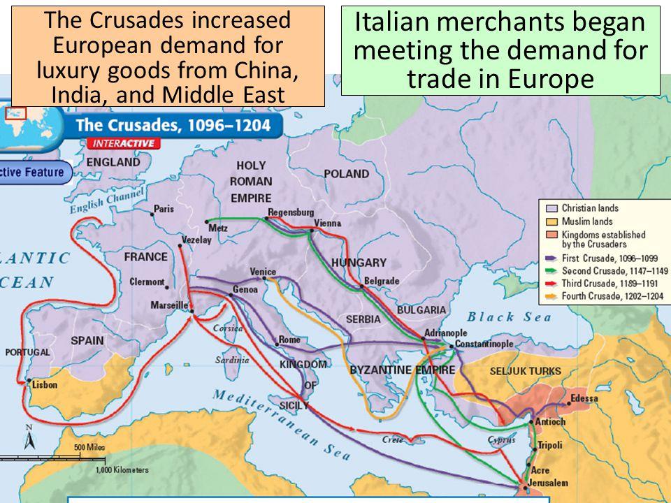 Italian merchants began meeting the demand for trade in Europe