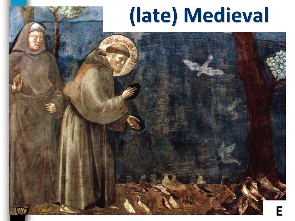 (late) Medieval Medieval E