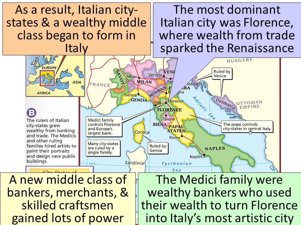 As a result, Italian city-states & a wealthy middle class began to form in Italy