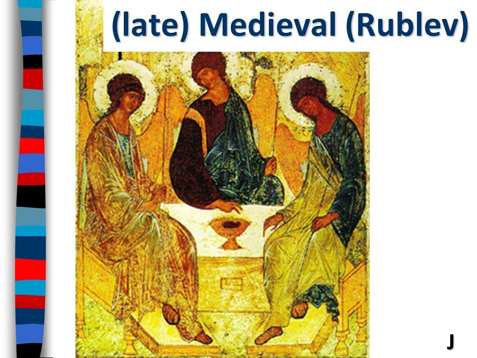 (late) Medieval (Rublev)