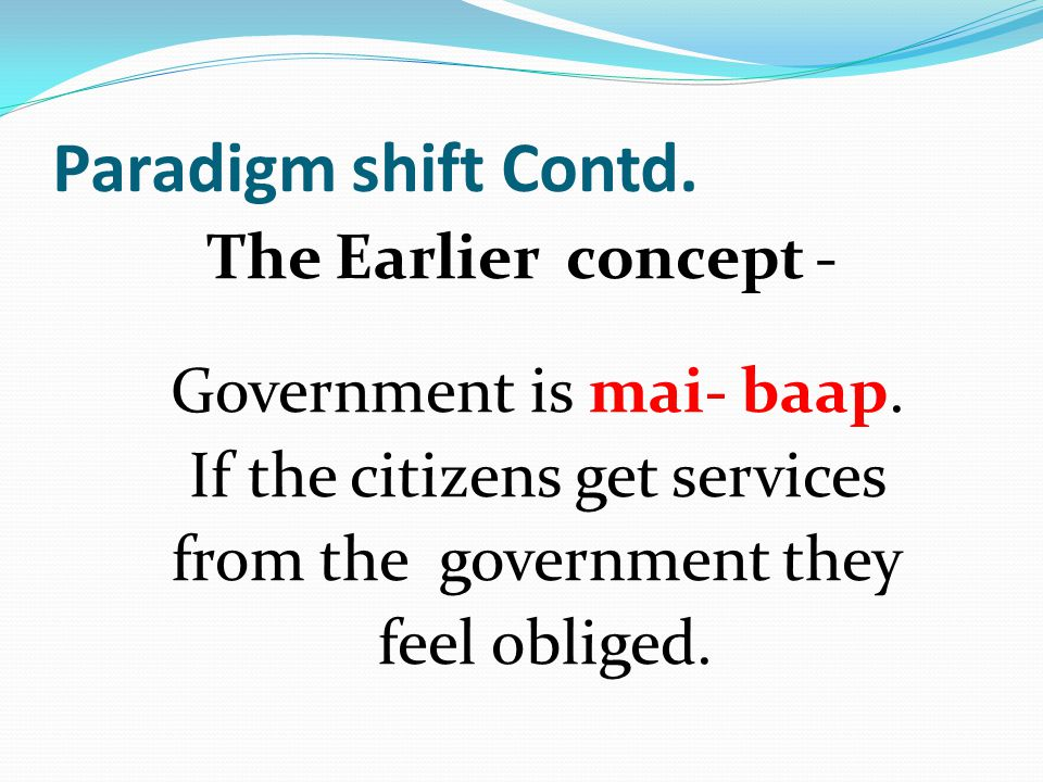 Paradigm shift Contd. The Earlier concept -