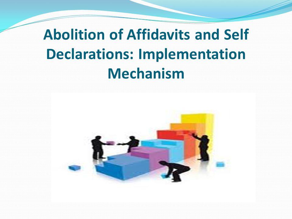 Abolition of Affidavits and Self Declarations: Implementation Mechanism