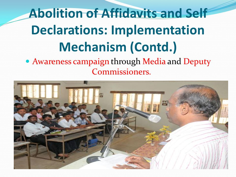 Awareness campaign through Media and Deputy Commissioners.