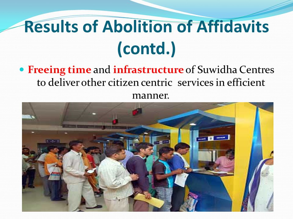 Results of Abolition of Affidavits (contd.)