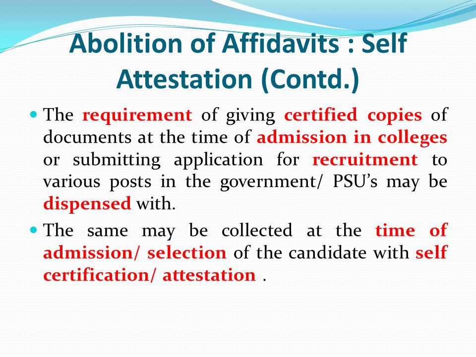 Abolition of Affidavits : Self Attestation (Contd.)