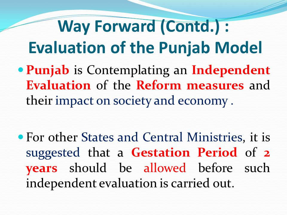 Way Forward (Contd.) : Evaluation of the Punjab Model
