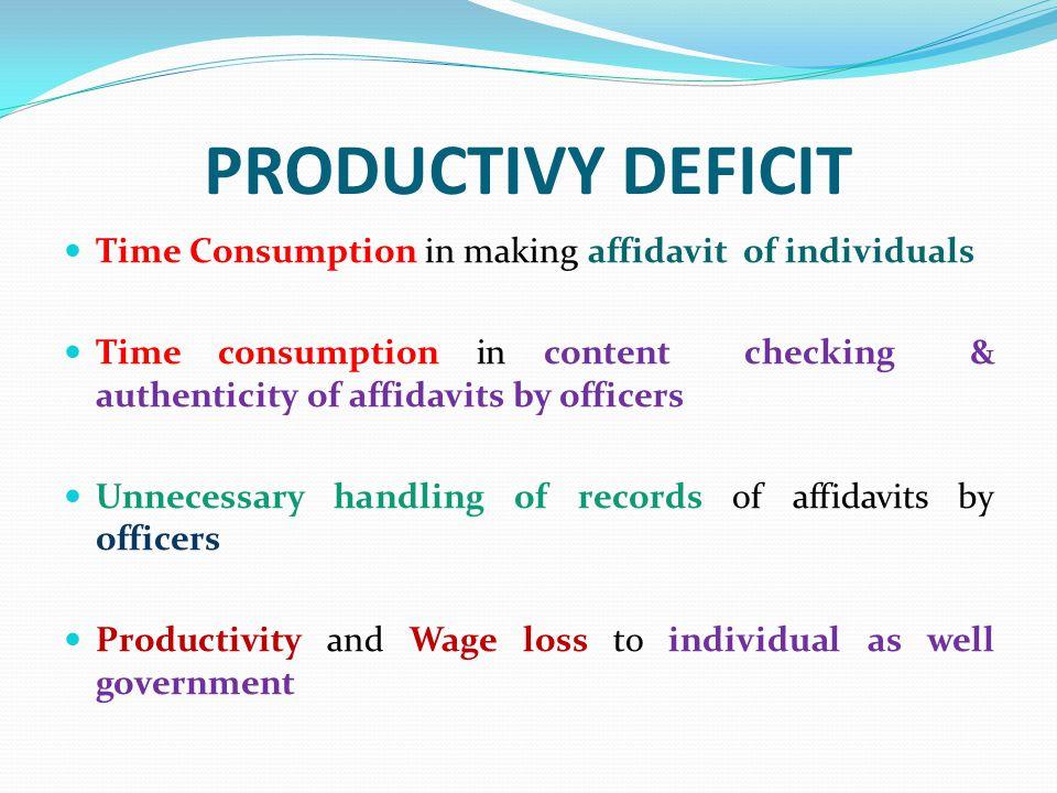 PRODUCTIVY DEFICIT Time Consumption in making affidavit of individuals