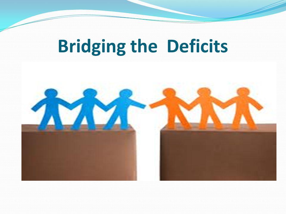 Bridging the Deficits