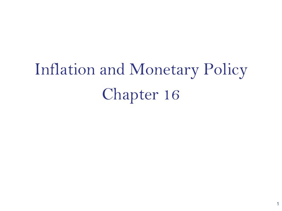Inflation and Monetary Policy Chapter 16