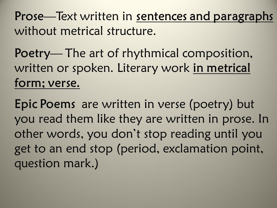 Prose—Text written in sentences and paragraphs without metrical structure.