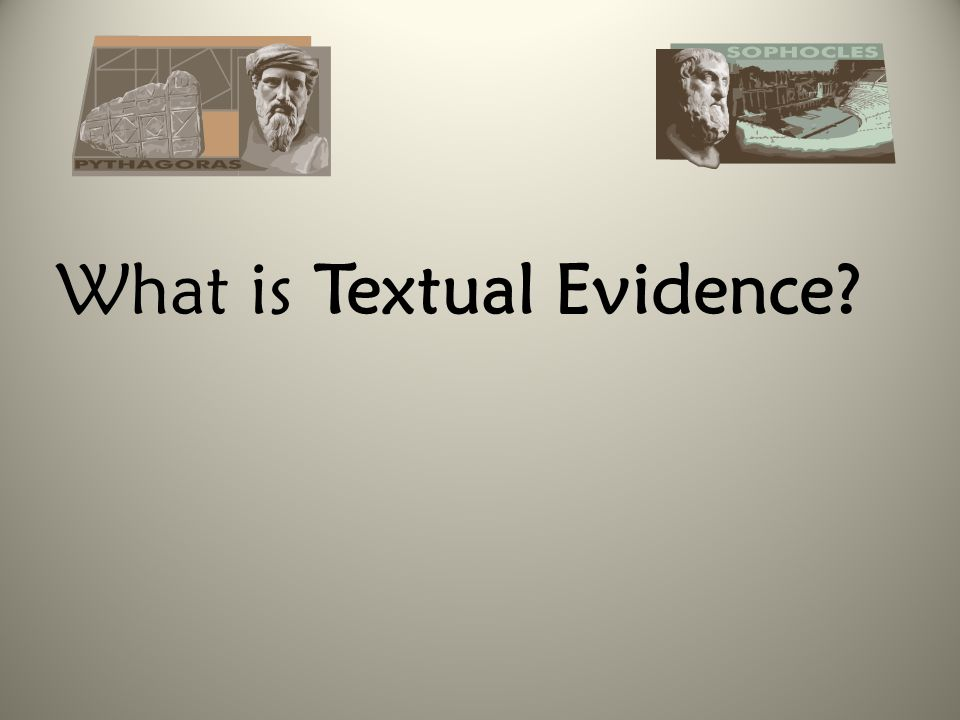 What is Textual Evidence
