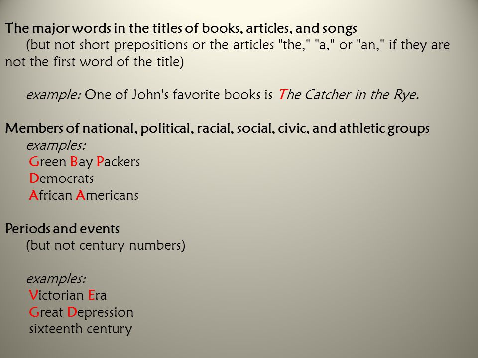 The major words in the titles of books, articles, and songs