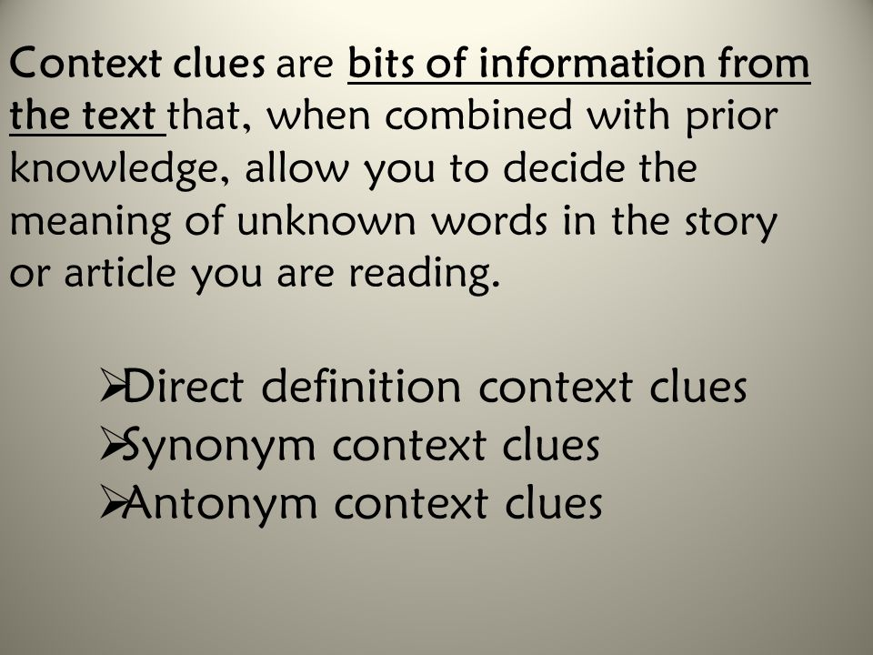 Direct definition context clues Synonym context clues