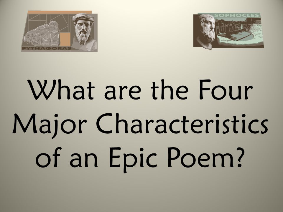 What are the Four Major Characteristics of an Epic Poem