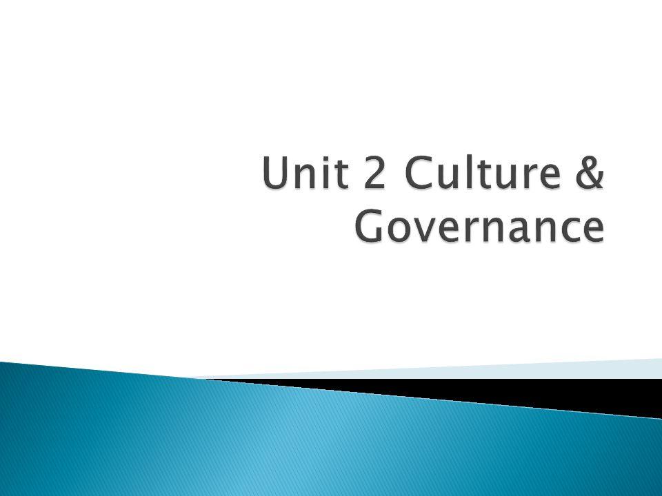 Unit 2 Culture & Governance