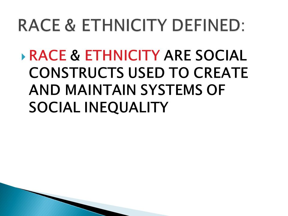 RACE & ETHNICITY DEFINED: