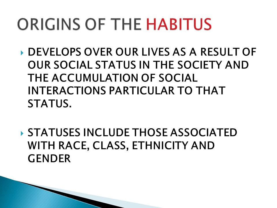 ORIGINS OF THE HABITUS