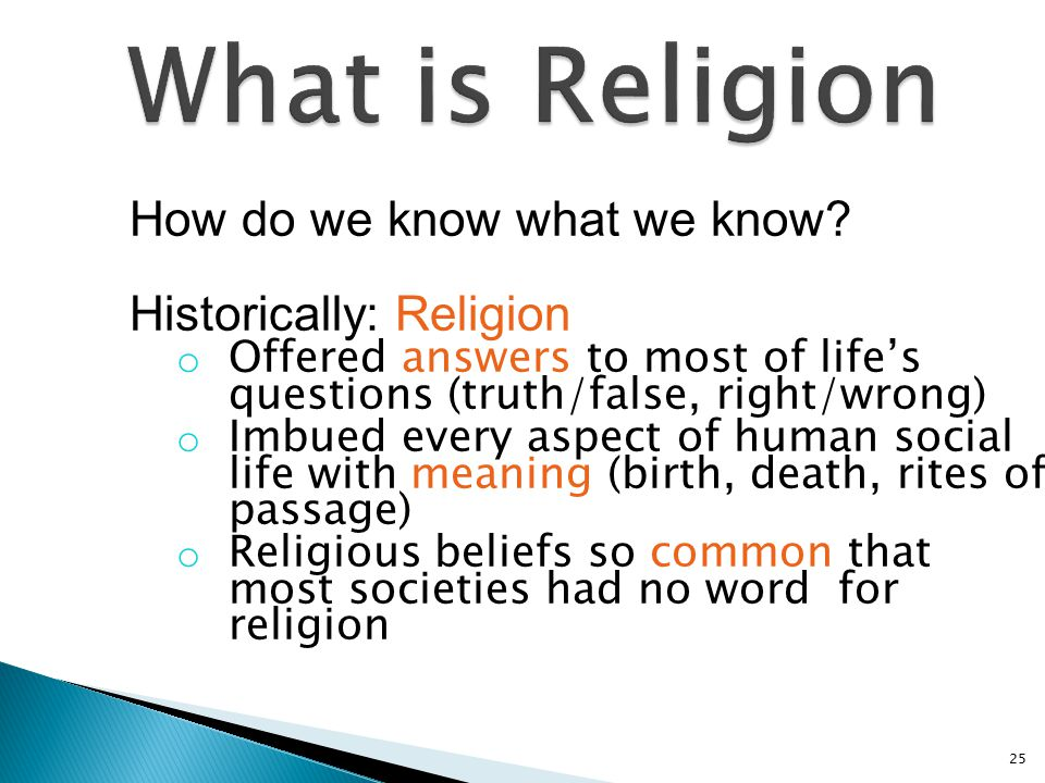 What is Religion How do we know what we know Historically: Religion