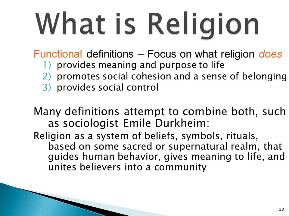 What is Religion Functional definitions – Focus on what religion does