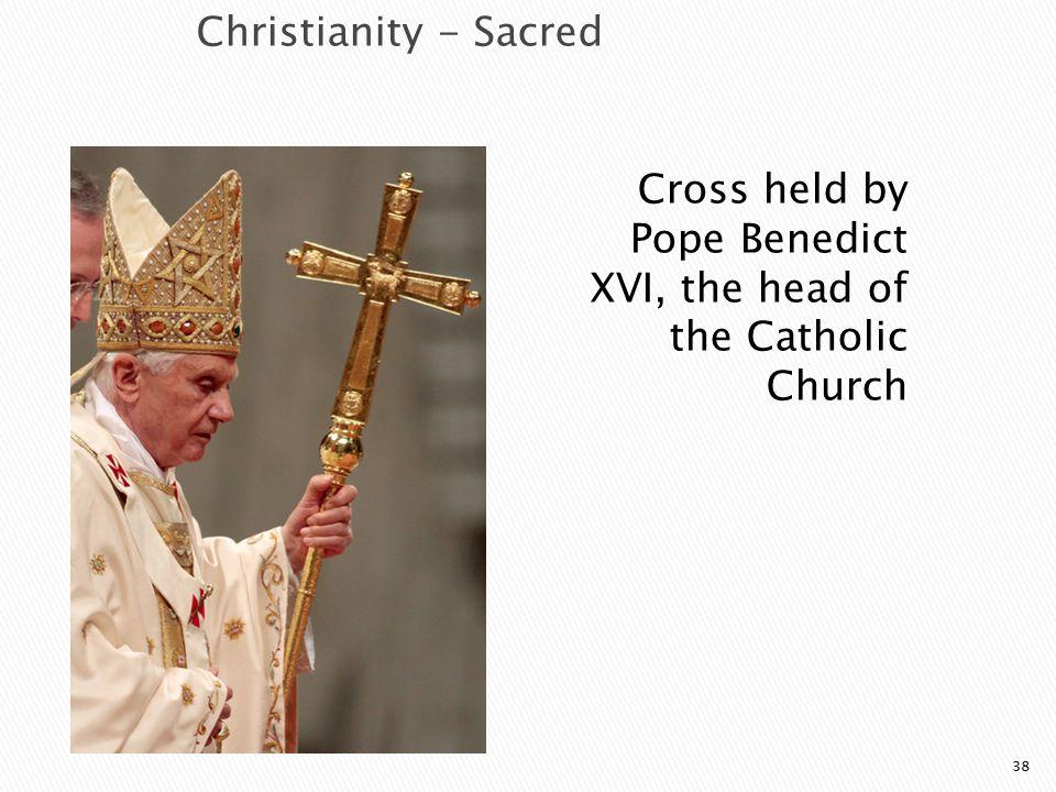 Cross held by Pope Benedict XVI, the head of the Catholic Church
