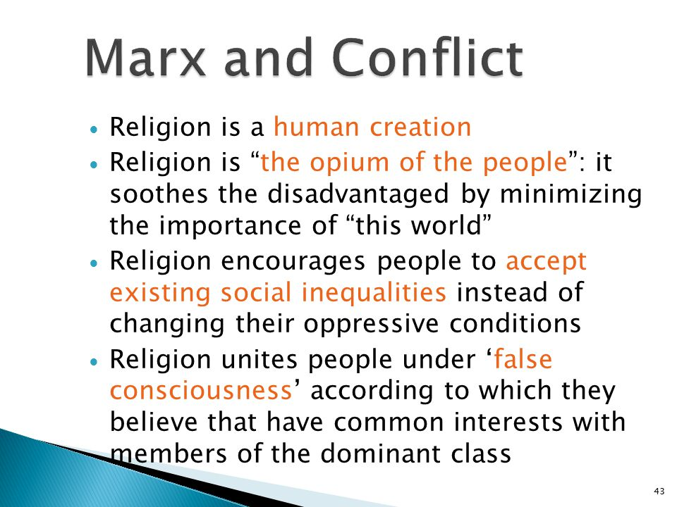 Marx and Conflict Religion is a human creation