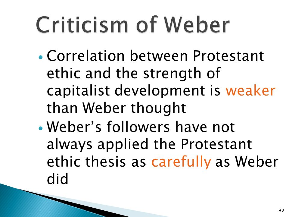 what is protestant ethic thesis The protestant ethic and the spirit of capitalism, by m weber i/ what is the spirit of capitalism according to marx's theory, labour is what define oneself in the world and give meaning to one's life.