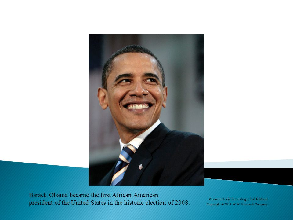 Barack Obama became the first African American