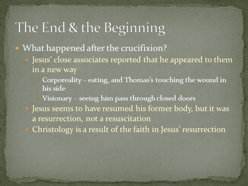 The End & the Beginning What happened after the crucifixion