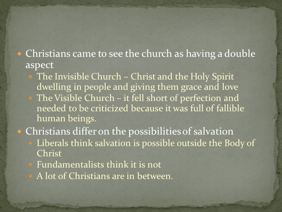 Christians came to see the church as having a double aspect