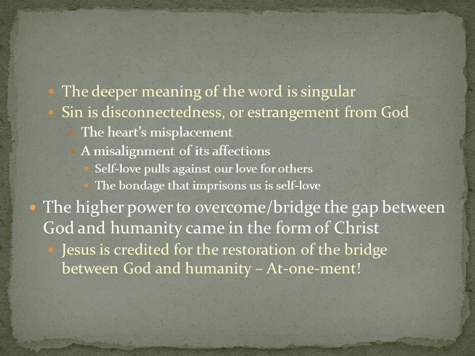 The deeper meaning of the word is singular
