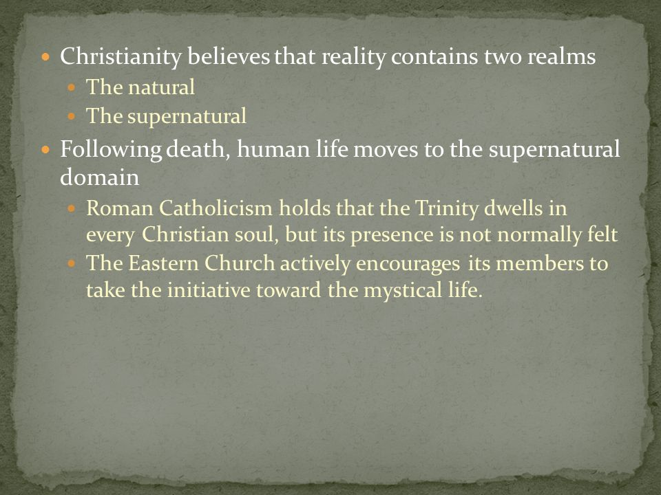 Christianity believes that reality contains two realms