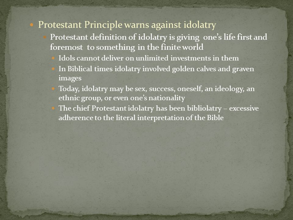 Protestant Principle warns against idolatry