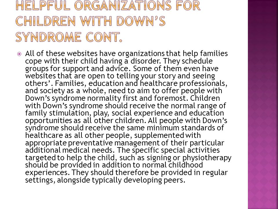 Helpful Organizations for children with down's syndrome Cont.