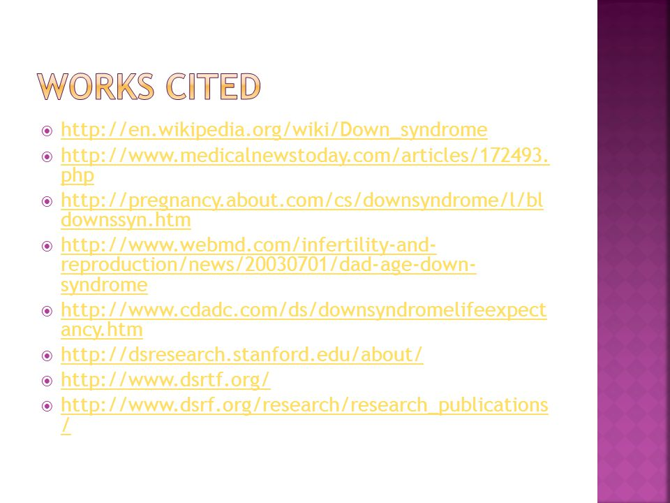 Works Cited http://en.wikipedia.org/wiki/Down_syndrome
