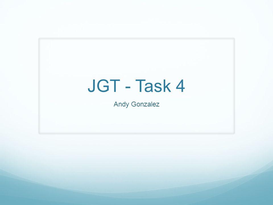 JGT - Task 4 Andy Gonzalez