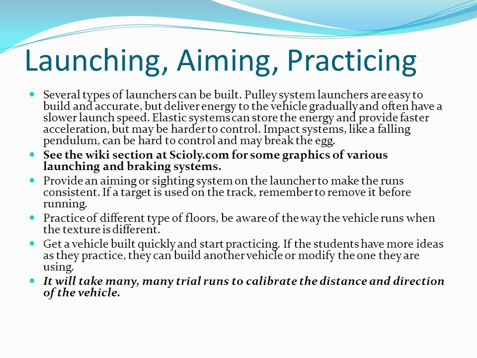 Launching, Aiming, Practicing