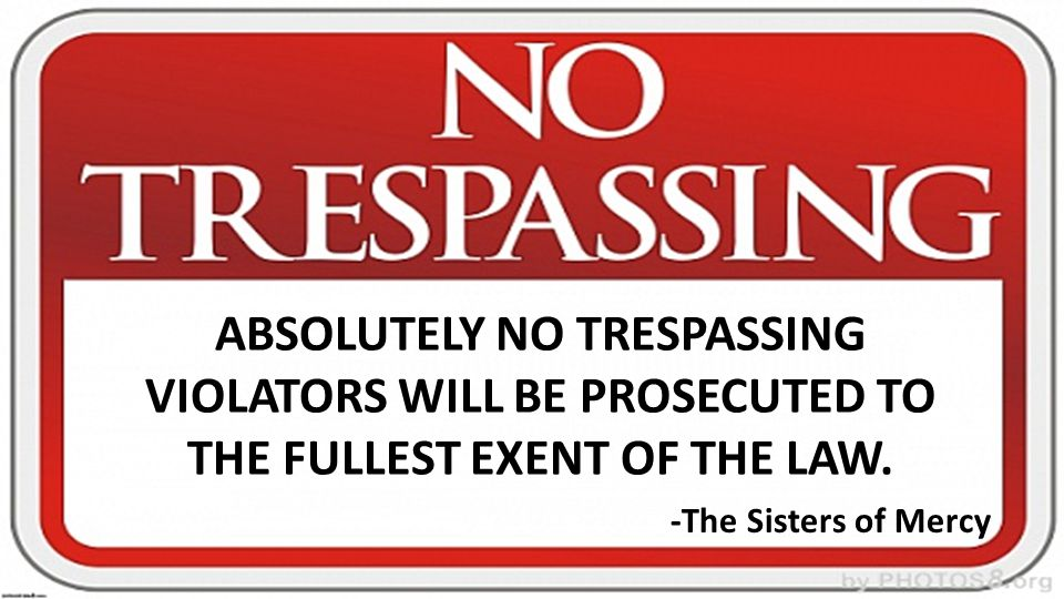 ABSOLUTELY NO TRESPASSING VIOLATORS WILL BE PROSECUTED TO