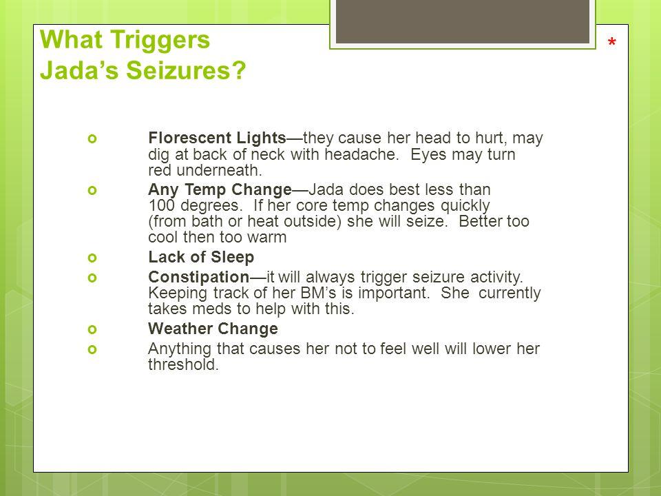 What Triggers Jada's Seizures
