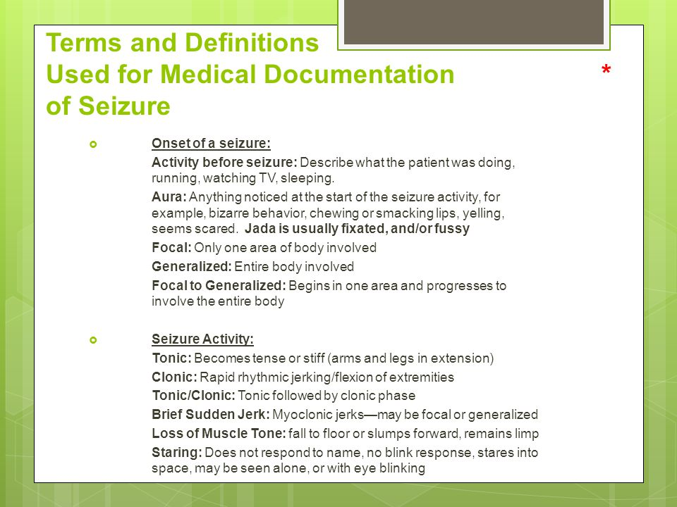 Terms and Definitions Used for Medical Documentation * of Seizure