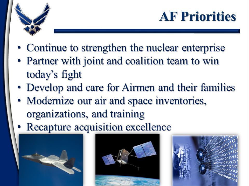 AF Priorities Continue to strengthen the nuclear enterprise