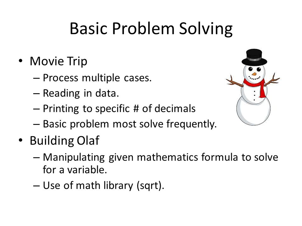 Basic Problem Solving Movie Trip Building Olaf Process multiple cases.
